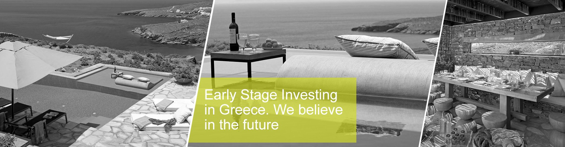 Early Stage Investing in Greece. We believe in the future
